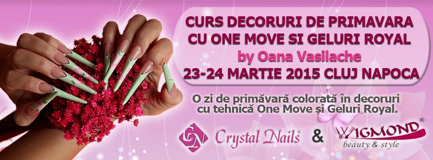 Curs Decoruri de Primavara cu One Move si Geluri Royal by Oana Vasilache 23-24 martie 2015