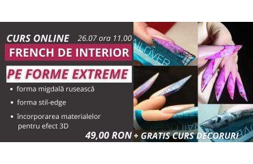 Curs Online FORME EXTREME și tehnica FRENCH DE INTERIOR